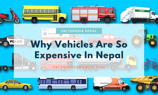 why vehicles are expensive in Nepal