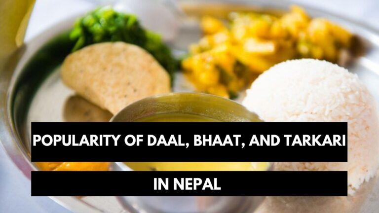 Popularity of daal bhaat tarkari in Nepal