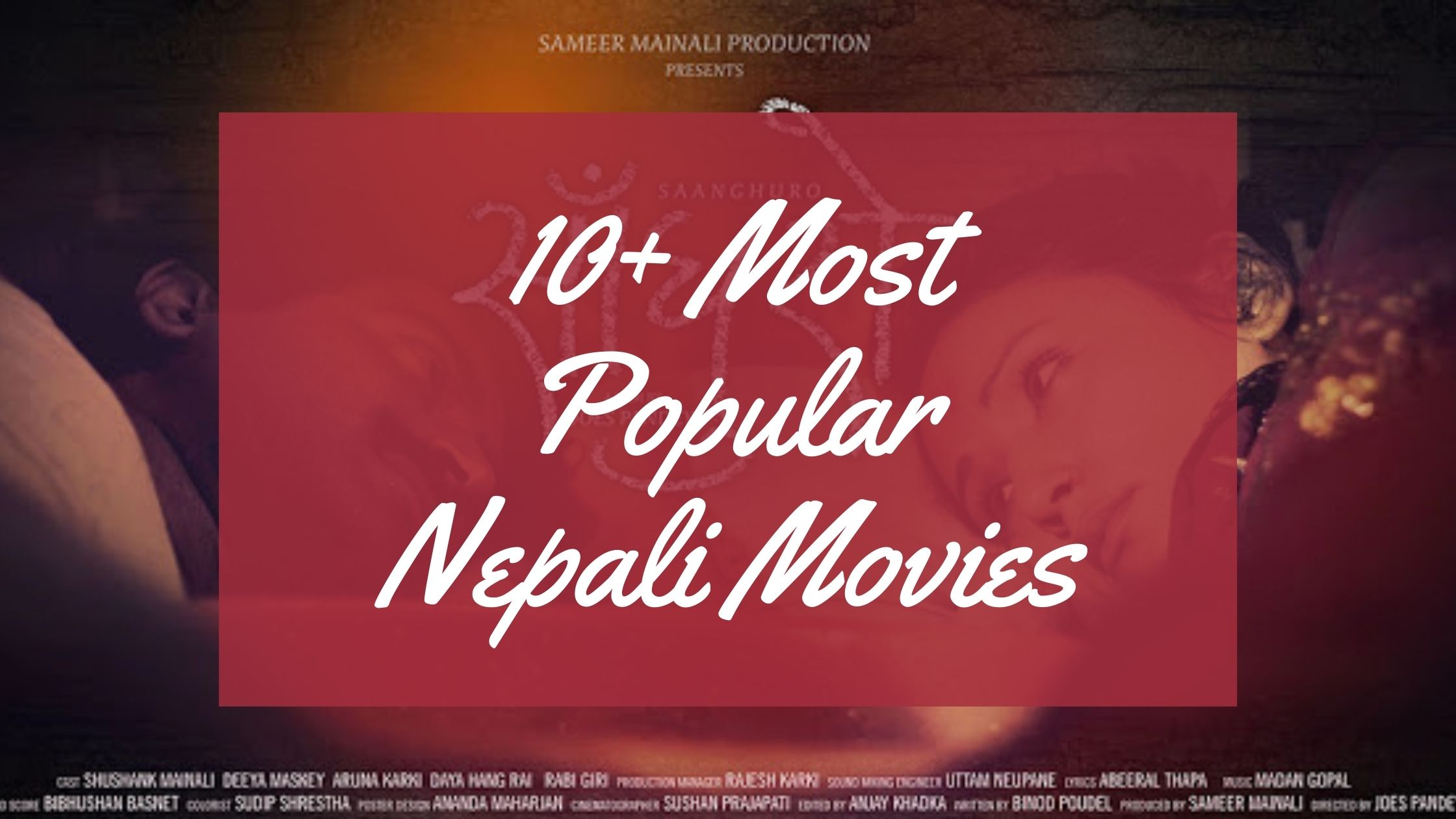 10 Most Popular Nepali Movies Of All Time